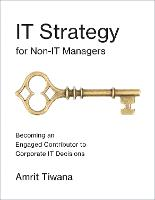 IT Strategy for Non-IT Managers:...