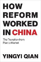 How Reform Worked in China: The...