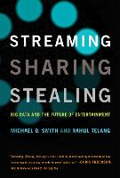 Streaming, Sharing, Stealing: Big ...