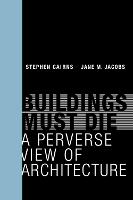 Buildings Must Die: A Perverse View ...