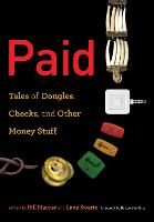 Paid: Tales of Dongles, Checks, and...