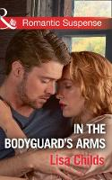 In The Bodyguard's Arms (Bachelor...