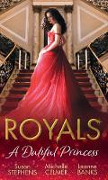 Royals: A Dutiful Princess: His...