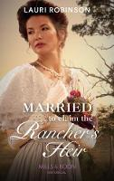 Married To Claim The Rancher's Heir...