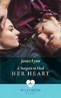 A Surgeon To Heal Her Heart (Mills &...