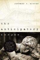 The Anticipatory Corpse: Medicine,...
