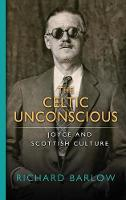 The Celtic Unconscious: Joyce and...