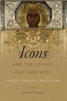 Icons and the Liturgy, East and West:...