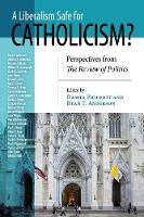 A Liberalism Safe for Catholicism?:...