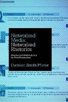 Networked Media, Networked Rhetorics:...