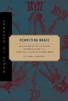 Rewriting Magic: An Exegesis of the...