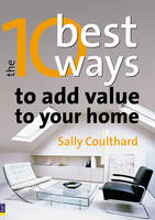The 10 Best Ways to...Add Value to...