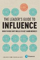 The Leader's Guide to Influence: How...