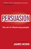 Persuasion: The Art of Influencing...