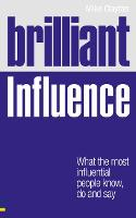 Brilliant Influence: What the Most...