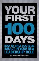 Your First 100 Days: How to Make...