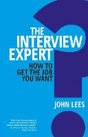 The Interview Expert: How to Get the...