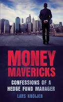Money Mavericks: Confessions of a...