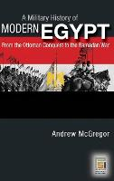 A Military History of Modern Egypt:...