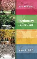 Lectionary Reflections: Years A, B and C