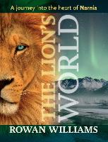 The Lion's World: A Journey into the Heart of Narnia