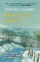 Barefoot Ways: Praying Through ...