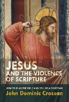 Jesus and the Violence of Scripture:...