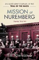 Mission at Nuremberg: An Allied Army...