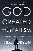 God Created Humanism: The Christian...