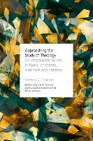 Approaching the Study of Theology: An...