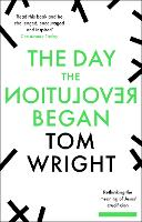 The Day the Revolution Began:...