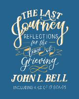 The Last Journey: Reflections for the...