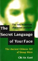 The Secret Language of Your Face:...
