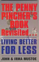 The Penny Pincher's Book Revisited:...