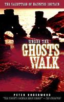 Where the Ghosts Walk: The Gazetter ...