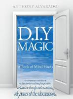 D.I.Y Magic: A Strange and Whimsical...