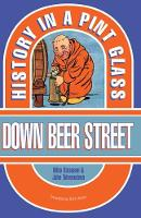 Down Beer Street: History in a Pint...