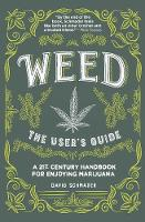 Weed, The User's Guide: A 21st ...