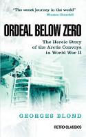 Ordeal Below Zero: The Heroic Story ...