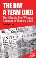 The Day A Team Died: The Classic...
