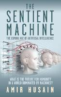 The Sentient Machine: The Coming Age...