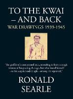 To the Kwai - and Back: War Drawings...