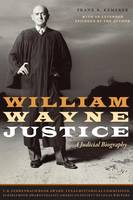 William Wayne Justice: A Judicial...