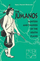 The Jumanos: Hunters and Traders of...