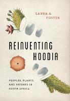 Reinventing Hoodia: Peoples, Plants,...
