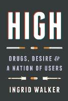 High: Drugs, Desire, and a Nation of...