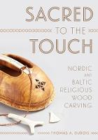Sacred to the Touch: Nordic and ...