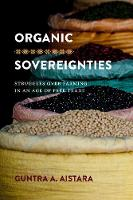 Organic Sovereignties: Struggles over...