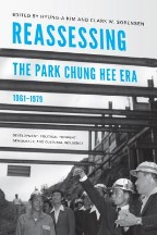 Reassessing the Park Chung Hee Era,...