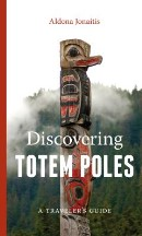 Discovering Totem Poles: A Traveler's...